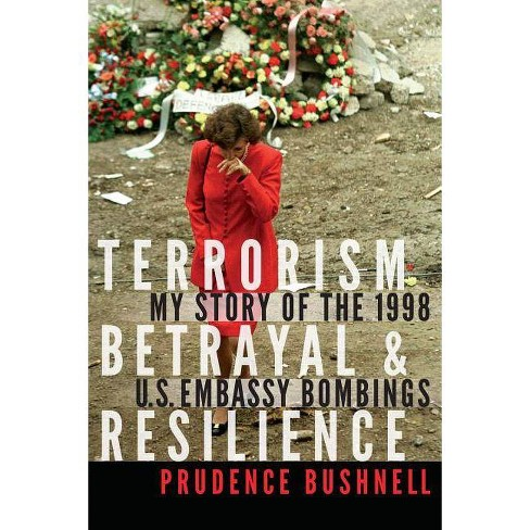 Terrorism, Betrayal, and Resilience - by  Prudence Bushnell (Hardcover) - image 1 of 1
