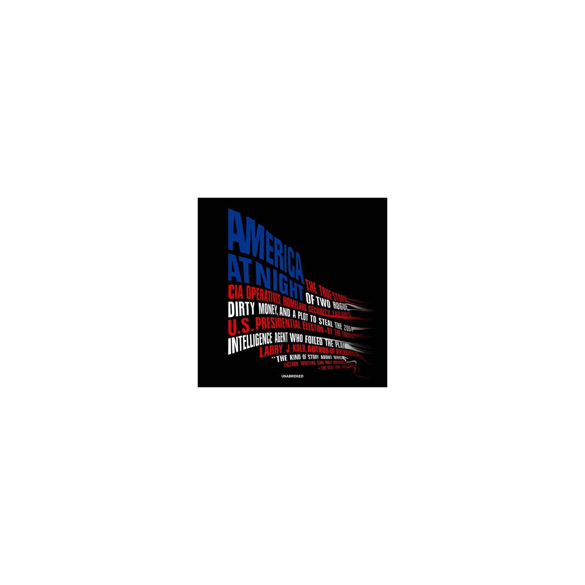 America at Night - by Larry J Kolb (AudioCD)