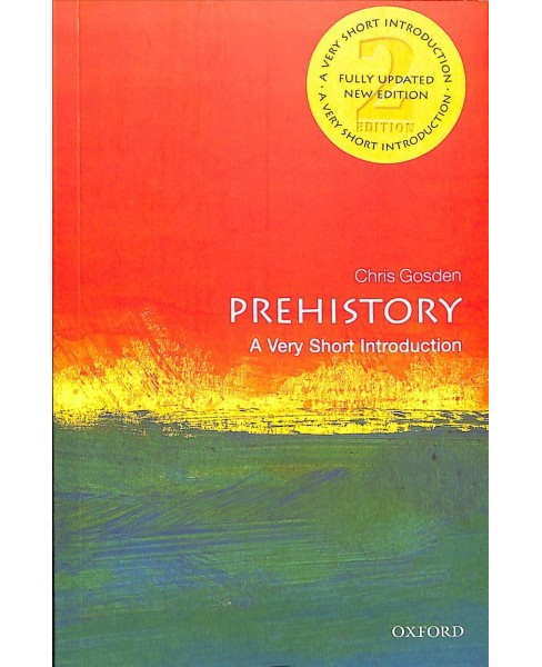 Prehistory : A Very Short Introduction -  by Chris Gosden (Paperback) - image 1 of 1