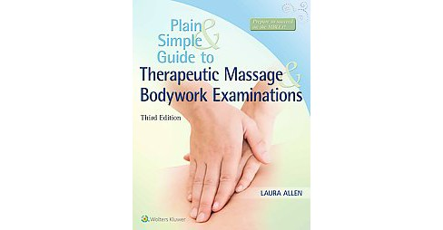 Plain and Simple Guide to Therapeutic Massage & Bodywork Examinations (Paperback) (Laura Allen) - image 1 of 1