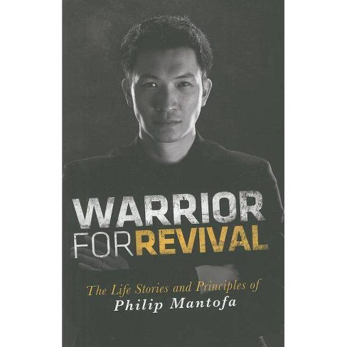 Warrior for Revival - by  Phillip Mantofa (Paperback) - image 1 of 1