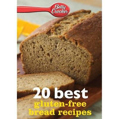 Betty Crocker 20 Best Gluten-Free Bread Recipes - by  Betty Ed D Crocker (Paperback)