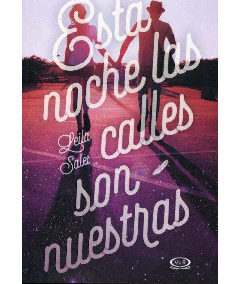Esta noche las calles son nuestras/ Tonight the Streets Are Ours (Paperback) (Leila Sales) - image 1 of 1