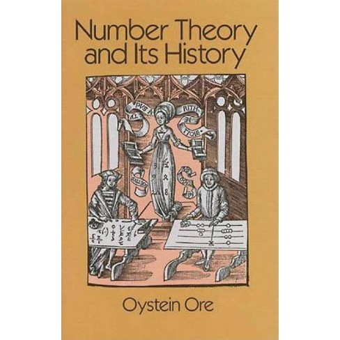 Number Theory and Its History - (Dover Books on Mathematics) by  Oystein Ore (Paperback) - image 1 of 1