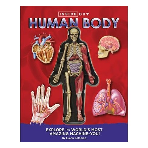Inside Out Human Body : Explore the World\'s Most Amazing Machine-you ...