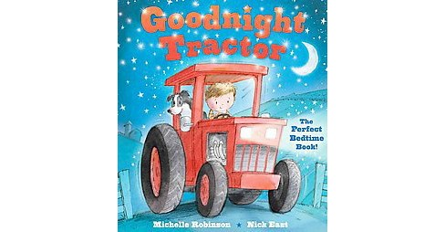 Goodnight Tractor : The Perfect Bedtime Book! (Paperback) (Michelle Robinson) - image 1 of 1