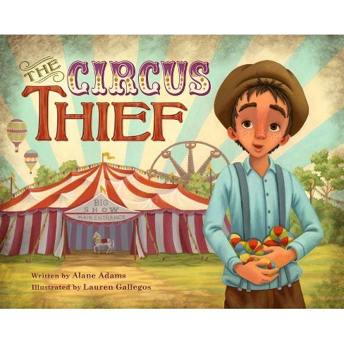 The Circus Thief - by  Alane Adams (Hardcover) - image 1 of 1