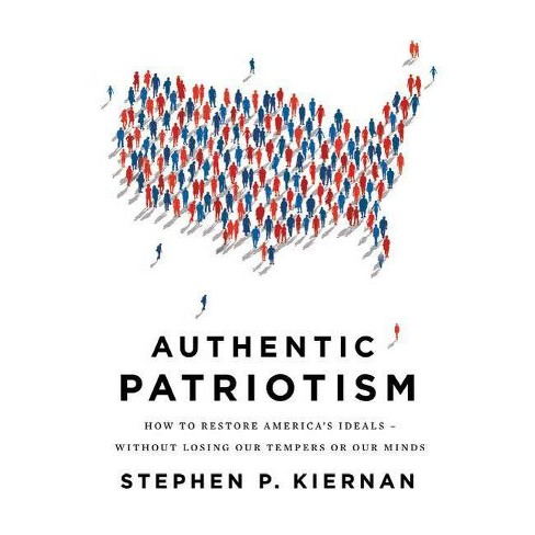 Authentic Patriotism - by  Stephen P Kiernan (Paperback) - image 1 of 1