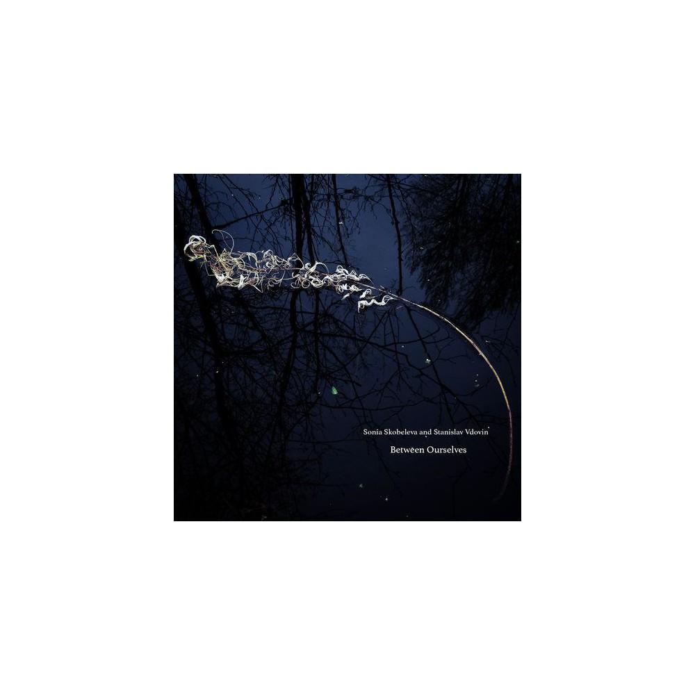 Sonia Skobeleva - Between Ourselves (CD)