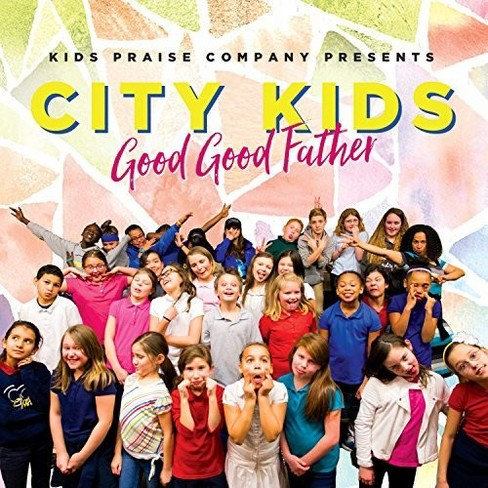 Various - City Kids:Good Good Father (CD) - image 1 of 1