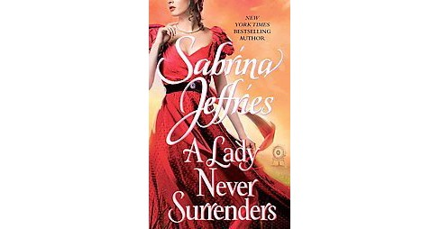 A Lady Never Surrenders (Original) (Paperback) by Sabrina Jeffries - image 1 of 1