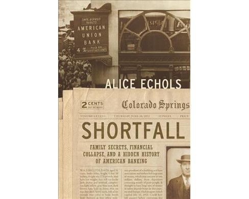 Shortfall : Family Secrets, Financial Collapse, and a Hidden History of American Banking -  (Hardcover) - image 1 of 1