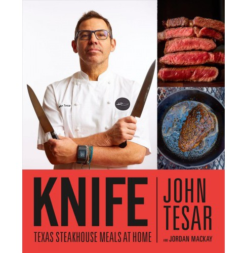 Knife : Texas Steakhouse Meals at Home (Hardcover) (John Tesar) - image 1 of 1
