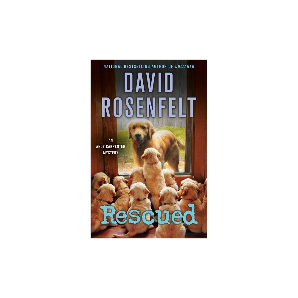 Rescued - Reprint (Andy Carpenter Mysteries) by David Rosenfelt (Paperback)