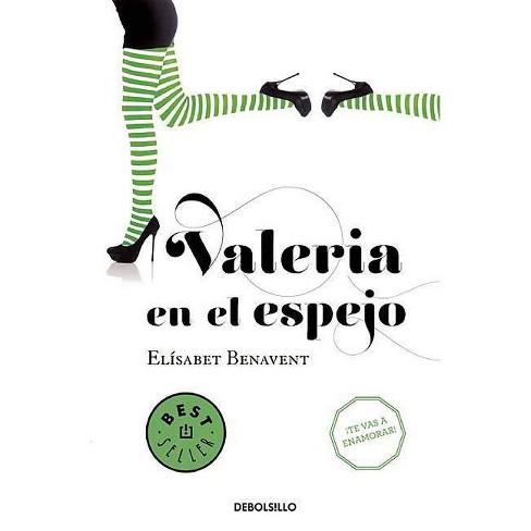 Valeria En El Espejo / Valeria in the Mirror - (Valeria Serie) by  Elisabet Benavent (Paperback) - image 1 of 1