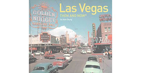 Las Vegas Then and Now (Hardcover) (Su Kim Chung) - image 1 of 1