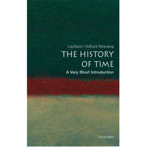 The History of Time - (Very Short Introductions) by  Leofranc Holford-Strevens (Paperback) - image 1 of 1