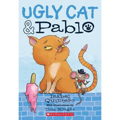 Ugly Cat & Pablo - by  Isabel Quintero (Paperback) - image 1 of 1