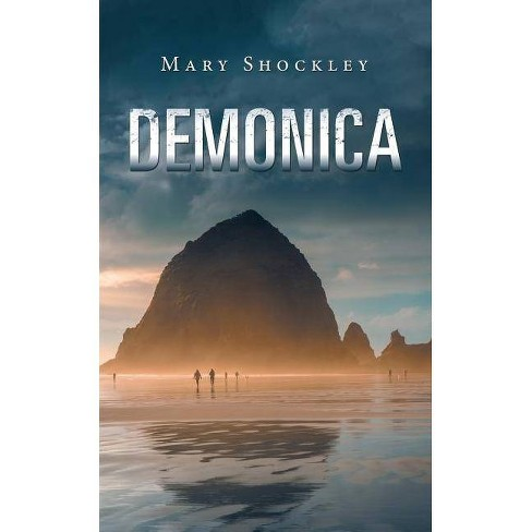 Demonica - by  Mary Shockley (Paperback) - image 1 of 1
