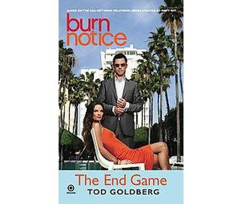 Burn Notice : The End Game (Reprint) (Paperback) (Tod Goldberg) - image 1 of 1