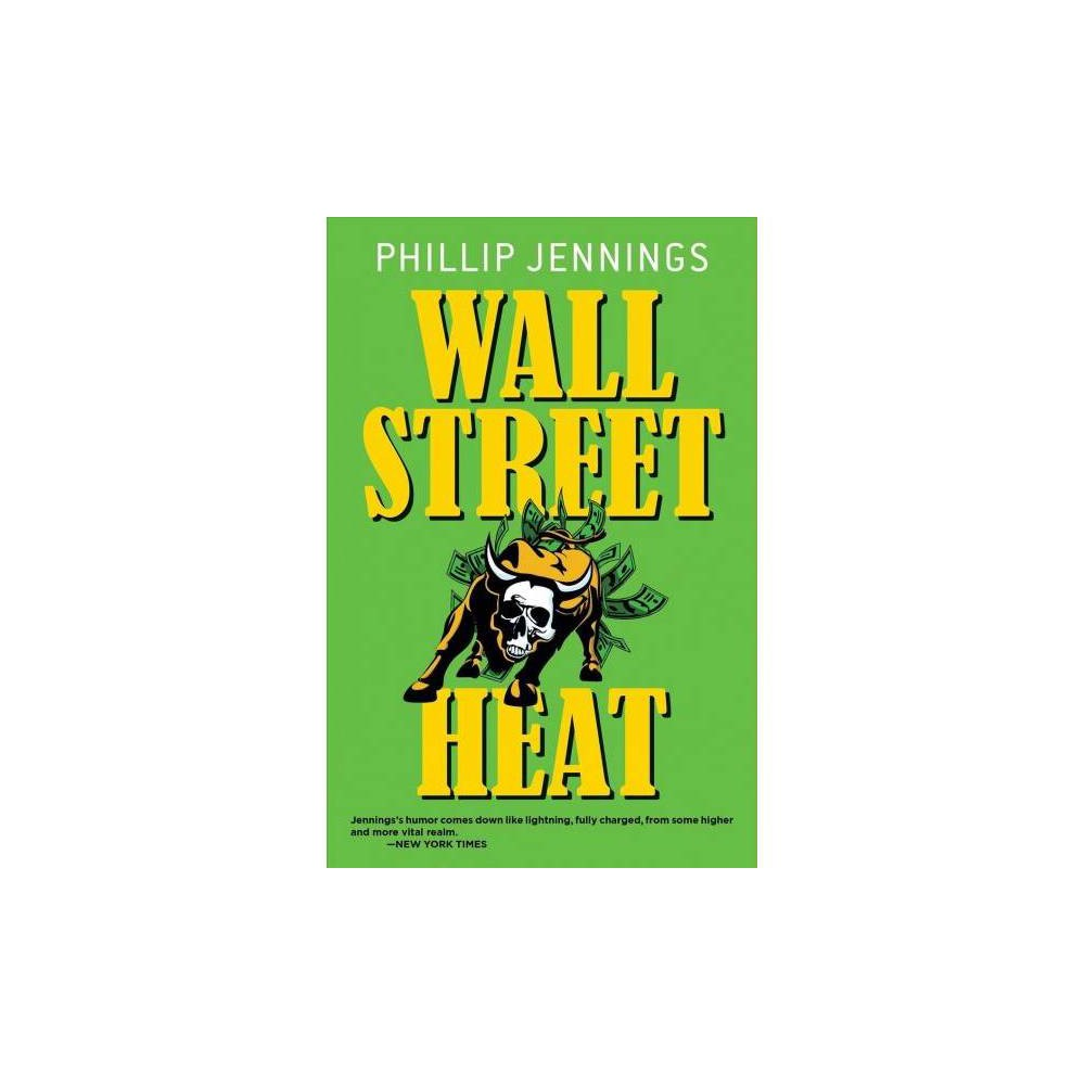 Wall Street Heat - (Gearheardt) by Phillip Jennings (Hardcover)