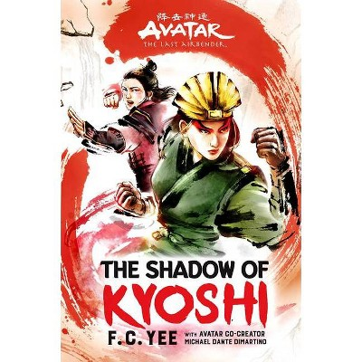 Avatar, the Last Airbender: The Shadow of Kyoshi (the Kyoshi Novels Book 2) - by F C Yee