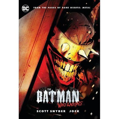 The Batman Who Laughs - by  Scott Snyder (Hardcover)