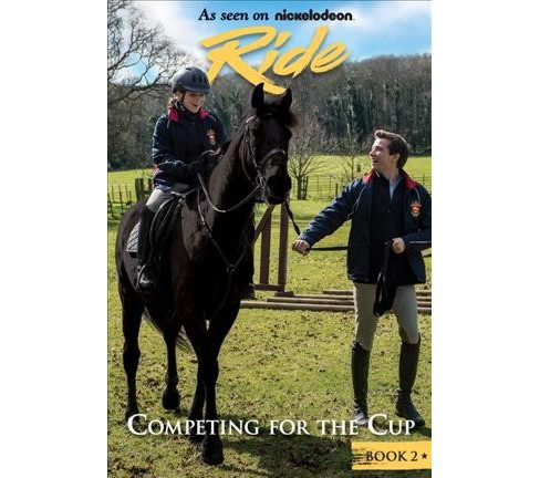 Competing for the Cup -  (Ride) by Bobbi J. G. Weiss (Paperback) - image 1 of 1