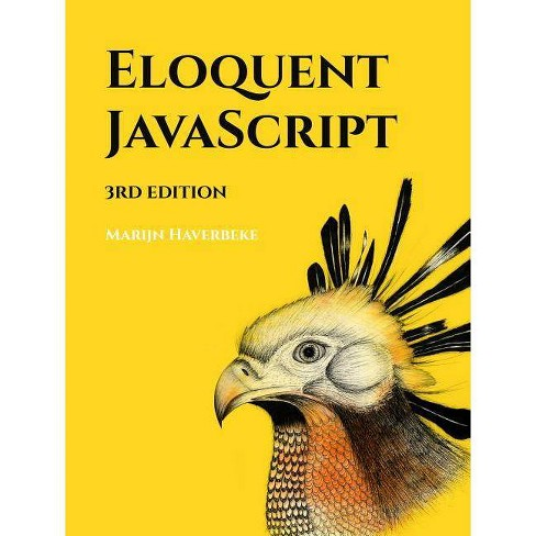 Eloquent Javascript, 3rd Edition - by  Marijn Haverbeke (Paperback) - image 1 of 1