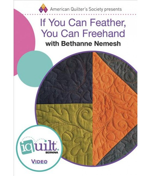 If You Can Feather, You Can Freehand : Complete Iquilt Class (Hardcover) (Bethanne Nemesh) - image 1 of 1