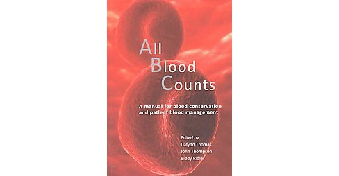 All Blood Counts : A Manual for Blood Conservation and Patient Blood Management (Paperback) - image 1 of 1
