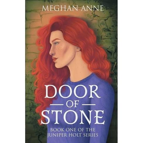 Door of Stone - (Juniper Holt) by  Meghan Anne (Paperback) - image 1 of 1