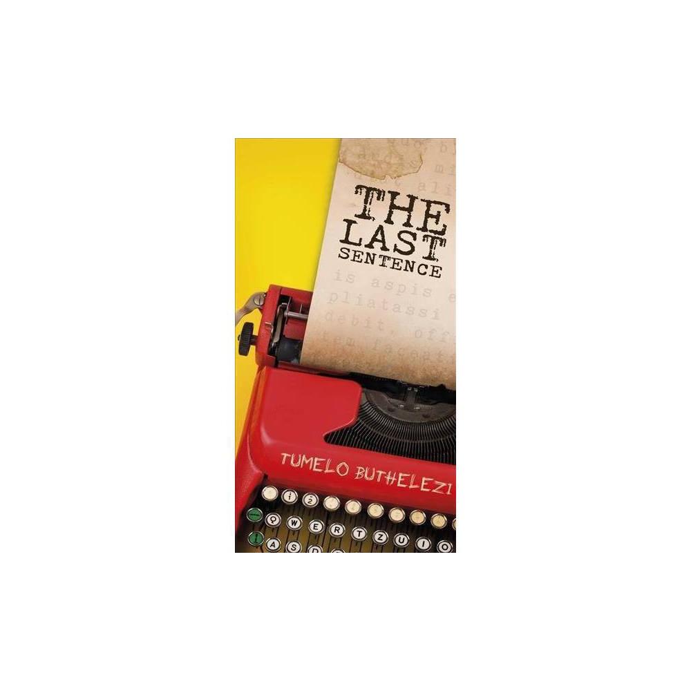 Last Sentence - by Tumelo Buthelezi (Paperback)