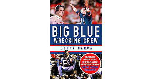 Big Blue Wrecking Crew : Smashmouth Football, a Little Bit of Crazy, and the '86 Super Bowl Champion New - image 1 of 1