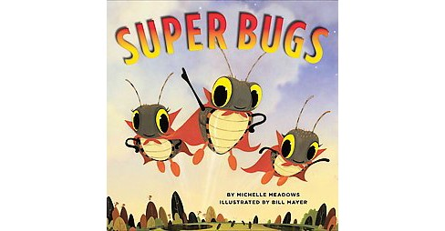Super Bugs (School And Library) (Michelle Meadows) - image 1 of 1