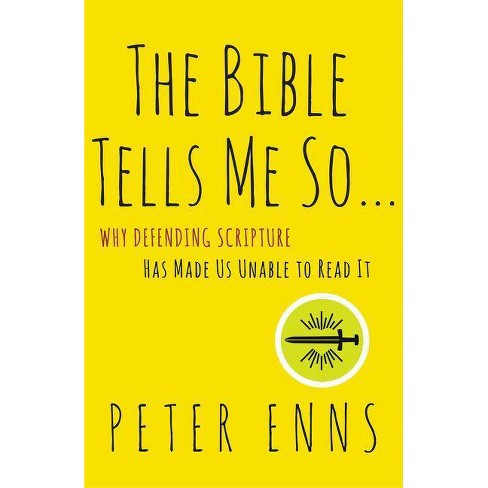 The Bible Tells Me So - by  Peter Enns (Paperback) - image 1 of 1