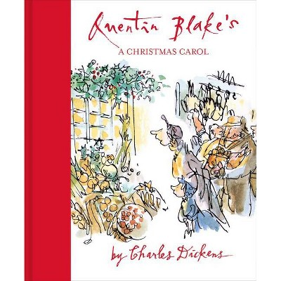 Quentin Blake's a Christmas Carol - by  Charles Dickens (Hardcover)