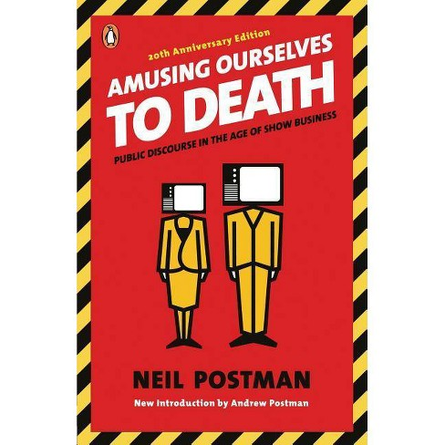 Amusing Ourselves to Death - by  Neil Postman (Paperback) - image 1 of 1