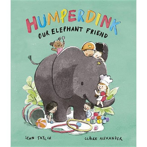 Humperdink Our Elephant Friend - by  Sean Taylor (Hardcover) - image 1 of 1
