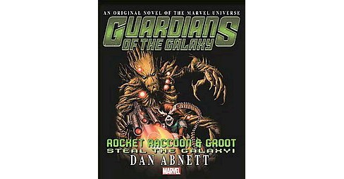 Guardians of the Galaxy : Rocket Raccoon & Groot Steal the Galaxy! (Paperback) (Dan Abnett) - image 1 of 1