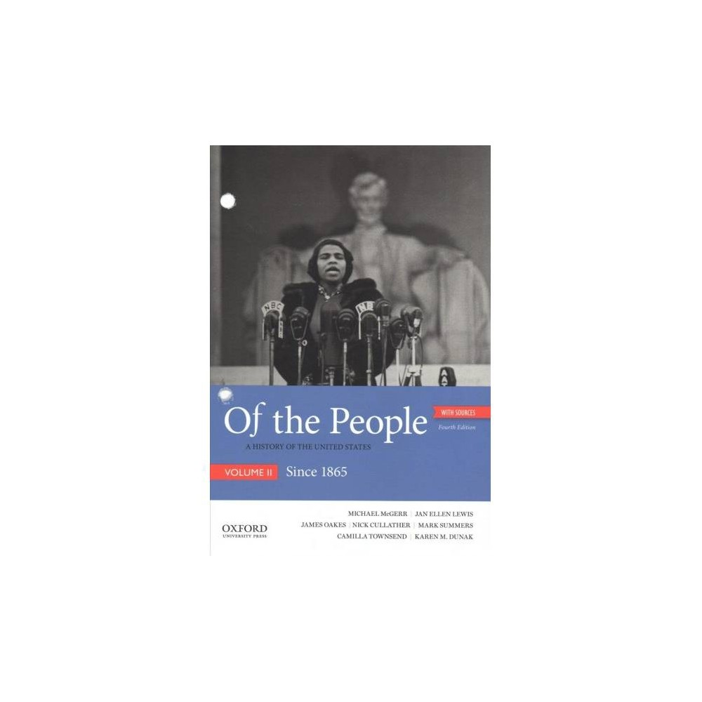 Of the People : A History of the United States With Sources: Since 1865 - 4 Unbnd (Paperback)