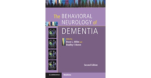 Behavioral Neurology of Dementia (Hardcover) (Bradley F.  Boeve) - image 1 of 1
