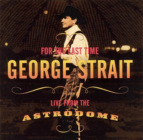 George strait - For the last time:Live from the astro (CD) - image 1 of 1