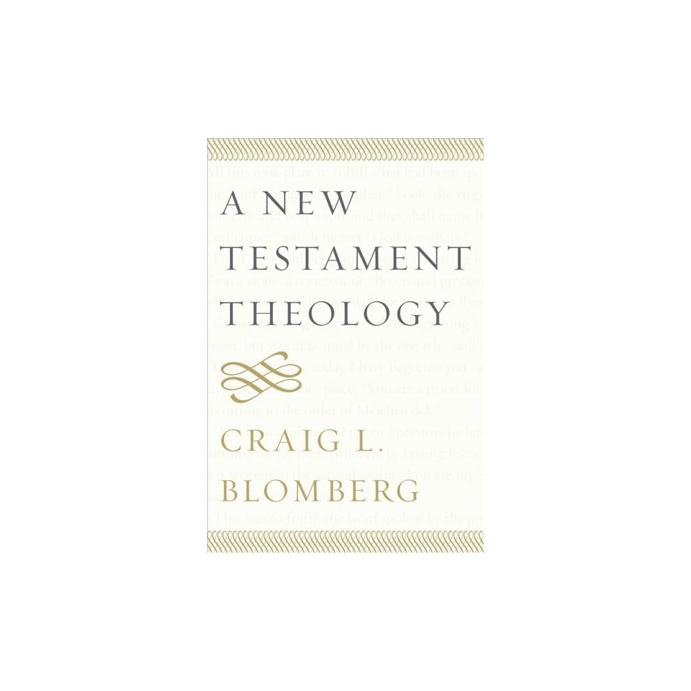 New Testament Theology - by Craig L. Blomberg (Paperback)