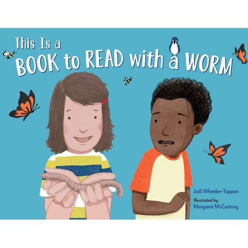 This Is a Book to Read with a Worm - by  Jodi Wheeler-Toppen (Hardcover) - image 1 of 1