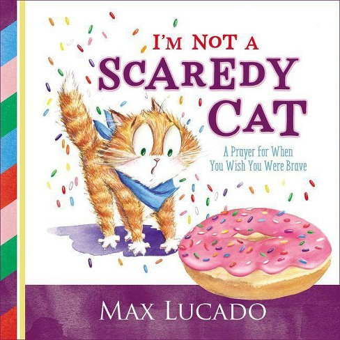 I'm Not a Scaredy Cat - by  Max Lucado (Board_book) - image 1 of 1