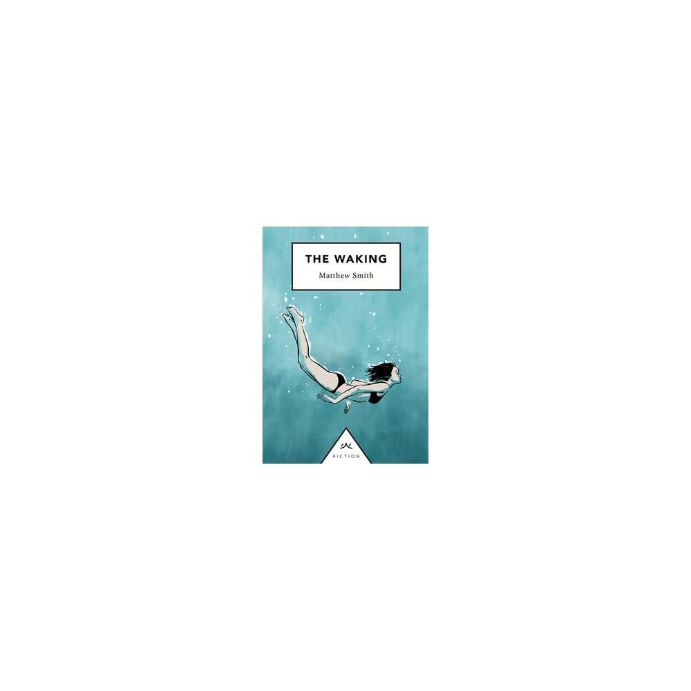 Waking - by Matthew Smith (Paperback)