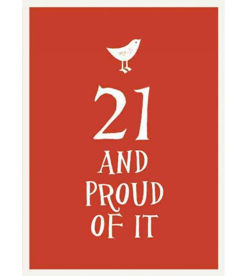 21 and Proud of It (Hardcover) - image 1 of 1