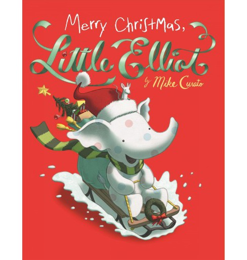 Merry Christmas, Little Elliot -  (Little Elliot) by Mike Curato (School And Library) - image 1 of 1