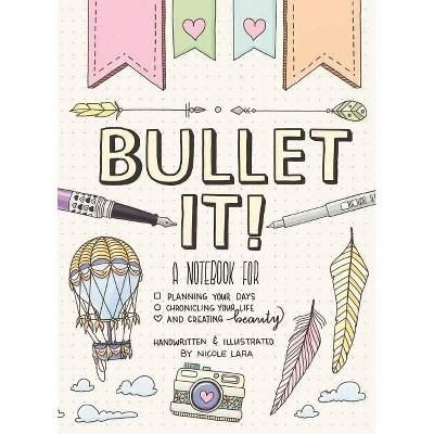 Bullet It! - by  Nicole Lara (Paperback)